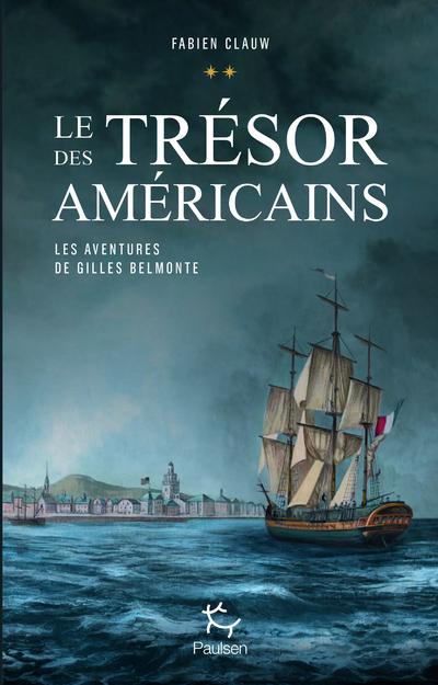 LES AVENTURES DE GILLES BELMONTE - TOME 2 LE TRESOR DES AMERICAINS