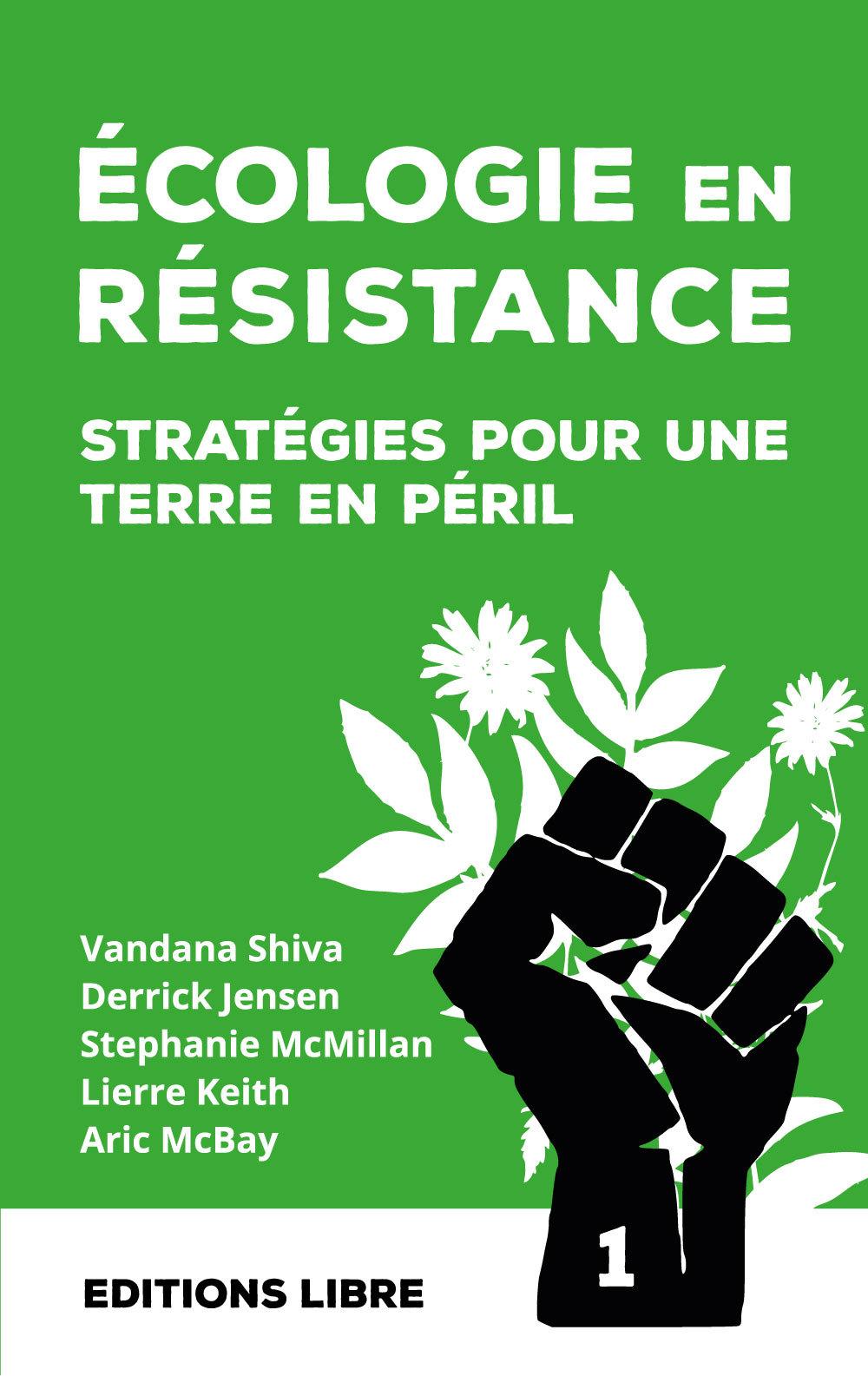 ECOLOGIE EN RESISTANCE STRATEGIES POUR UNE TERRE EN PERIL VOL. 1