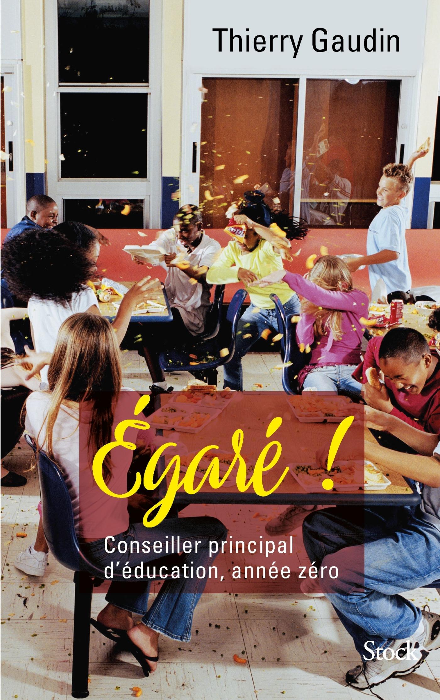 EGARE ! CONSEILLER PRINCIPAL D'EDUCATION, ANNEE ZERO