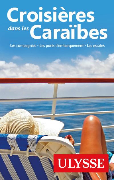 CROISIERES DANS LES CARAIBES - 5EME EDITION LES COMPAGNIES, LES PORTS, LES ESCALES
