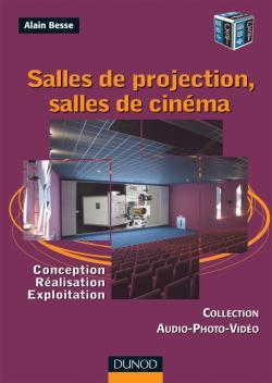 SALLES DE PROJECTION, SALLES DE CINEMA - CONCEPTION, REALISATION, EXPLOITATION