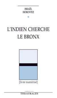L INDIEN CHERCHE LE BRONX LE RESCAPE