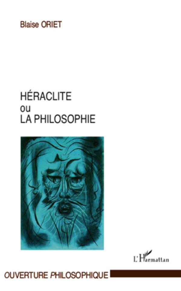 HERACLITE OU LA PHILOSOPHIE