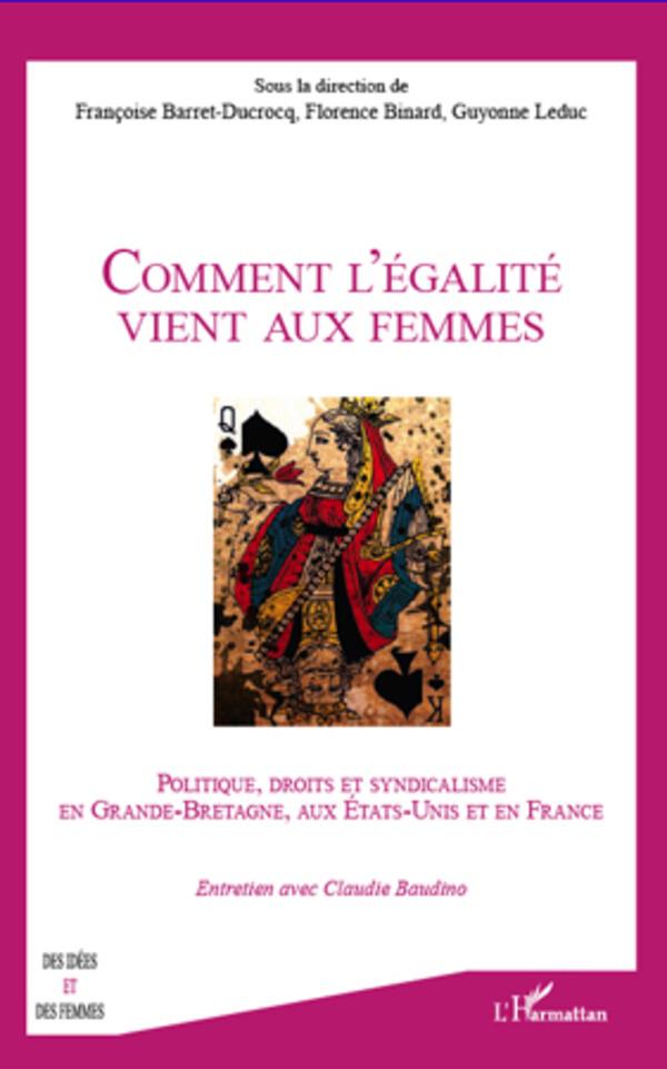 COMMENT L'EGALITE VIENT AUX FEMMES POLITIQUE DROITS ET SYNDICALISME EN GRANDE BRETAGNE AUX ETATS UNI