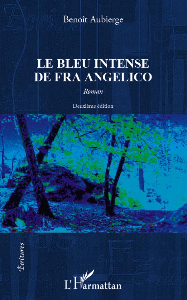 BLEU INTENSE DE FRA ANGELICO (DEUXIEME EDITION) ROMAN