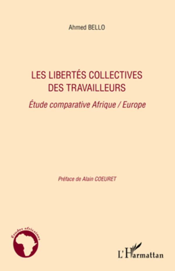 LIBERTES COLLECTIVES DES TRAVAILLEURS ETUDE COMPARATIVE AFRIQUE EUROPE