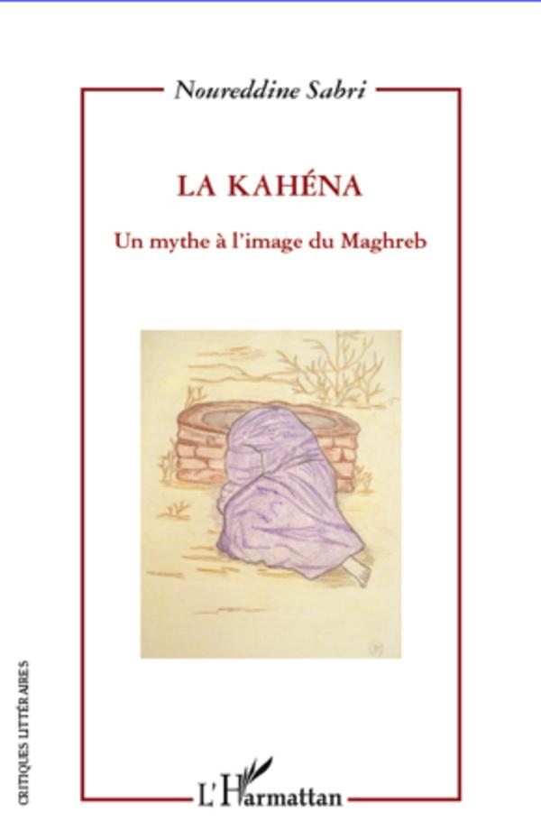 KAHENA UN MYTHE A L'IMAGE DU MAGHREB