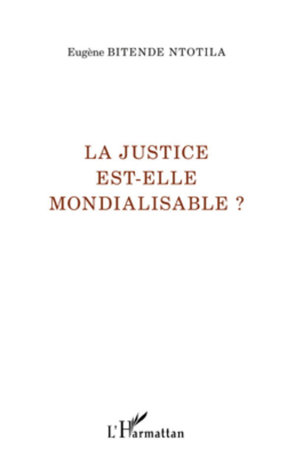 JUSTICE EST ELLE MONDIALISABLE