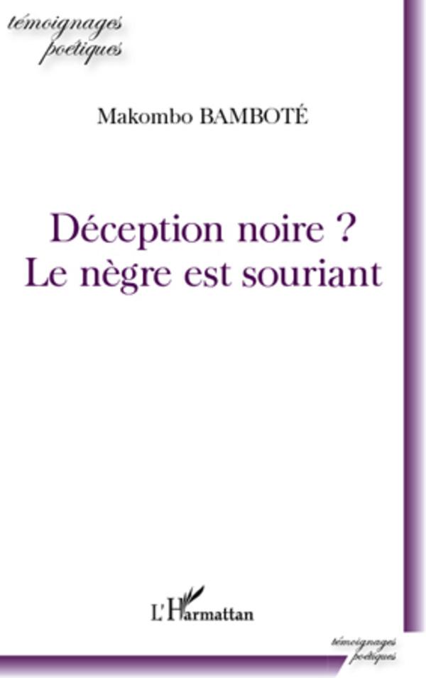 DECEPTION NOIRE LE NEGRE EST SOURIANT