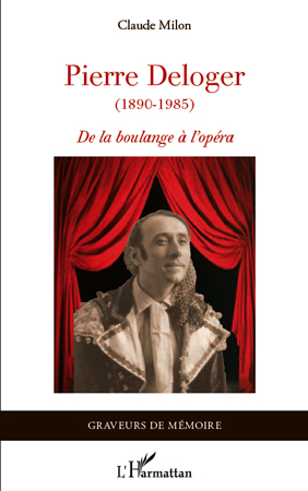 PIERRE DELOGER 1890 1985 DE LA BOULANGE A L'OPERA