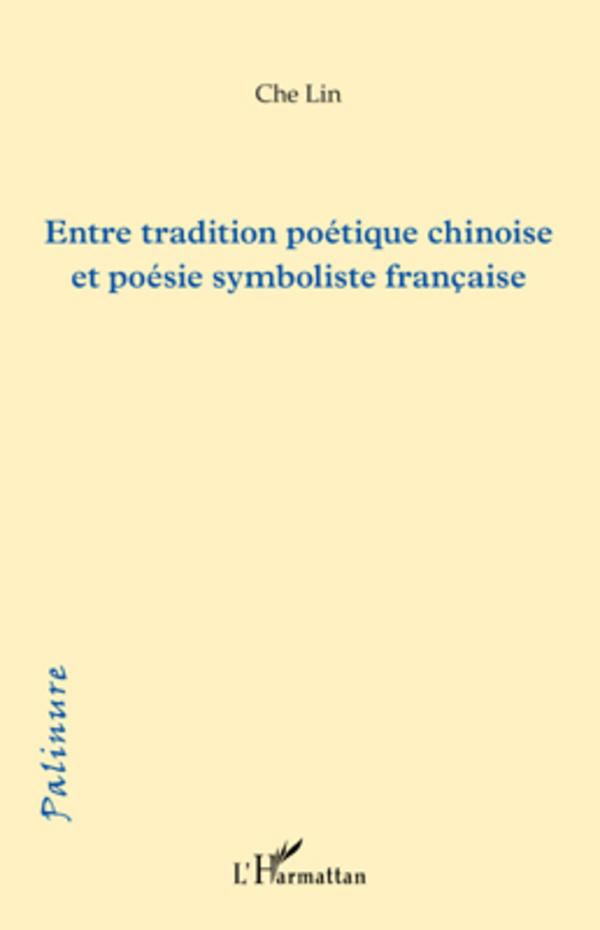 ENTRE TRADITION POETIQUE CHINOISE ET POESIE SYMBOLISTE FRANCAISE
