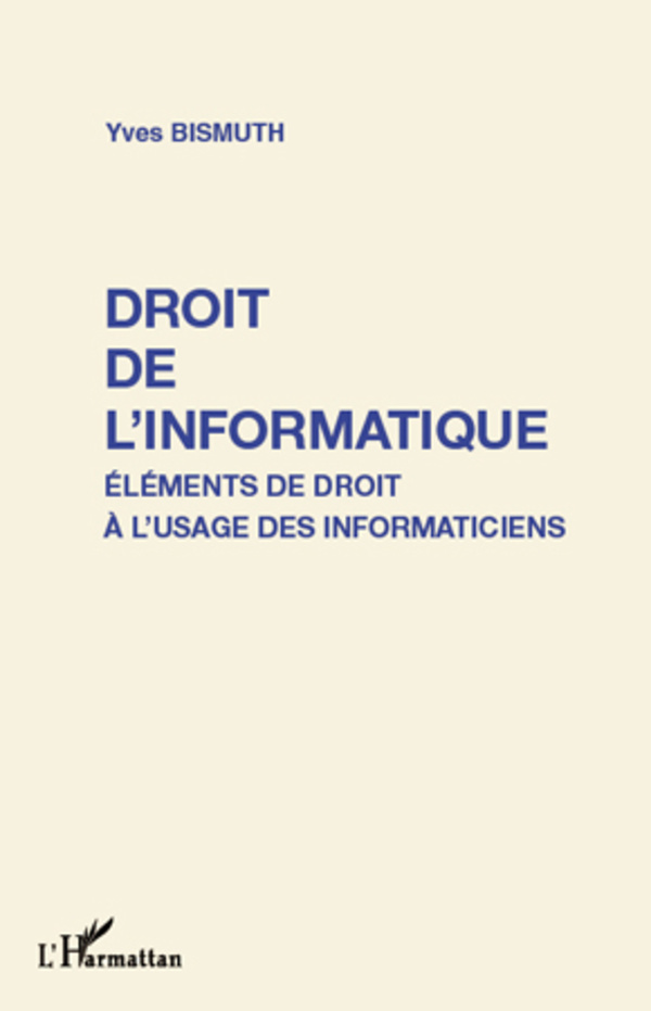 DROIT DE L'INFORMATIQUE ELEMENTS DE DROIT A L'USAGE DES INFORMATICIENS