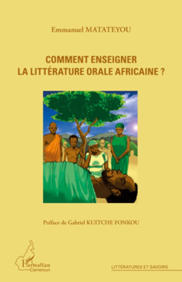 COMMENT ENSEIGNER LA LITTERATURE ORALE AFRICAINE