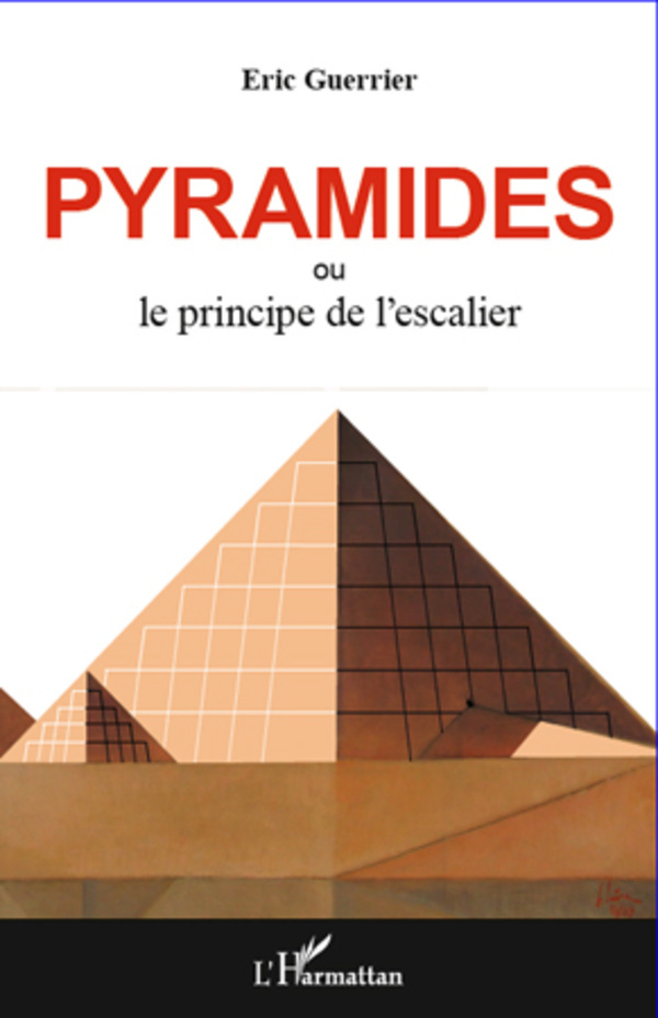 PYRAMIDES OU LE PRINCIPE DE L'ESCALIER