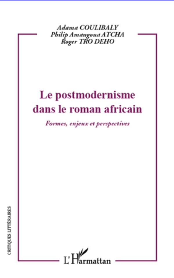 POSTMODERNISME DANS LE ROMAN AFRICAIN FORMES ENJEUX ET PERSPECTIVES