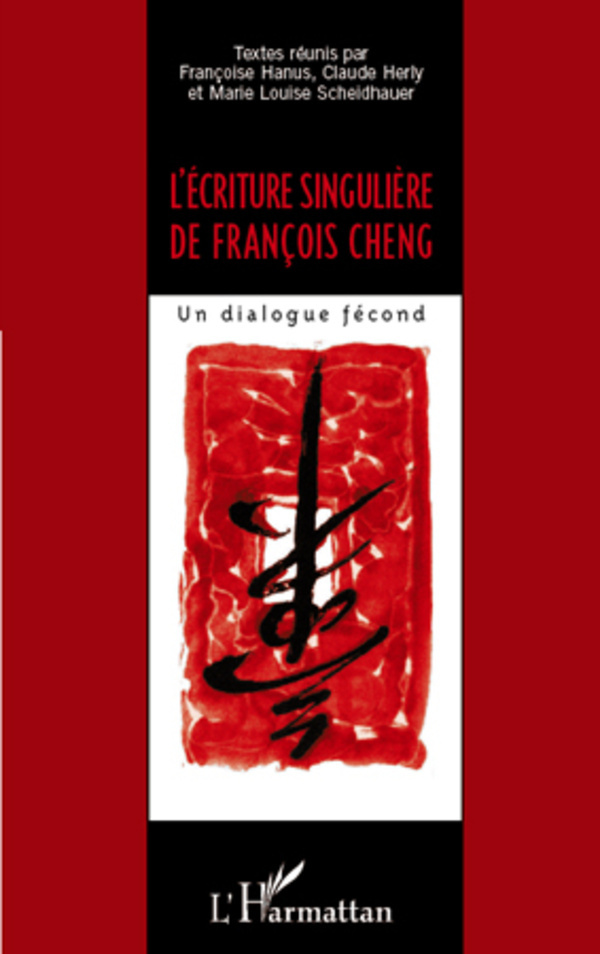 ECRITURE SINGULIERE DE FRANCOIS CHENG