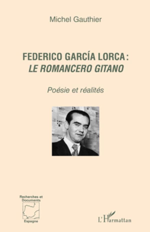 FEDERICO GARCIA LORCA (GAUTHIER) LE ROMANCERO GITANO POESIE ET REALITES