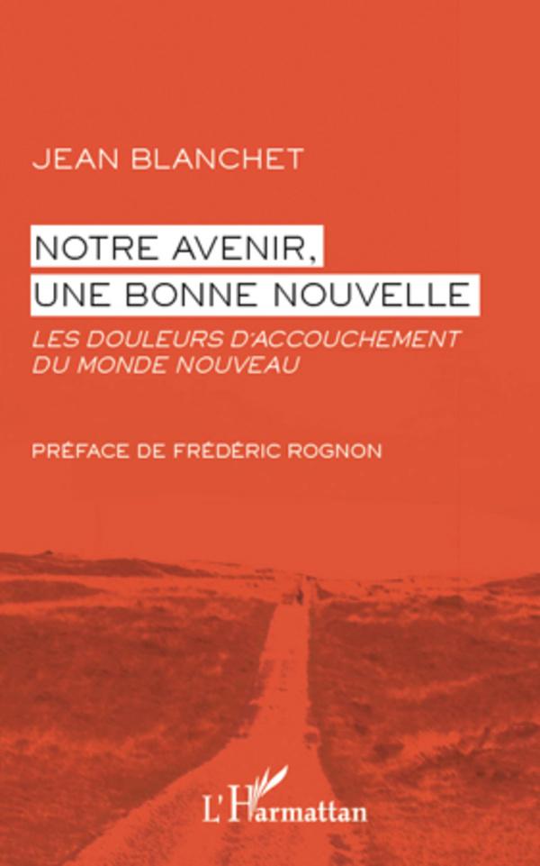 NOTRE AVENIR UNE BONNE NOUVELLE LES DOULEURS D'ACCOUCHEMENT DU NOUVEAU MONDE