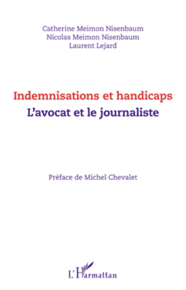 INDEMNISATIONS ET HANDICAPS L'AVOCAT ET LE JOURNALISTE