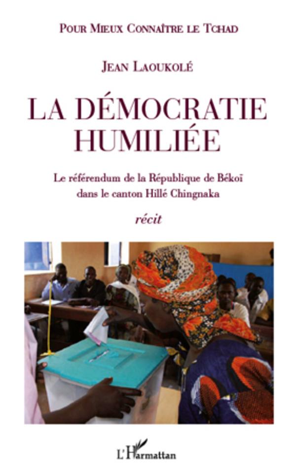 DEMOCRATIE HUMILIEE LE REFERENDUM DE LA REPUBLIQUE DE BEKOI DANS LE CANTON HILLE CHINGNAKA  RECIT