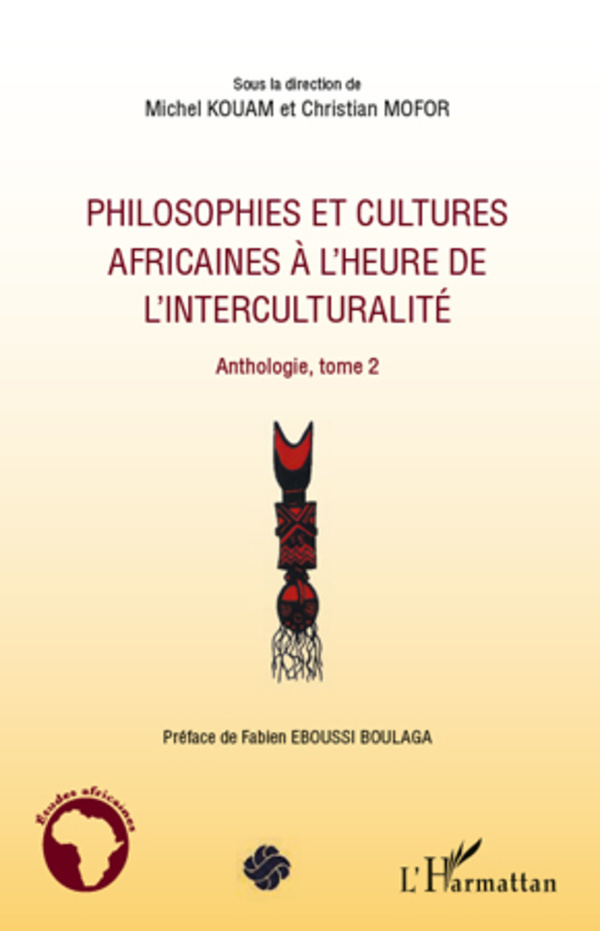 PHILOSOPHIES ET CULTURES (T 2) AFRICAINES A L'HEURE DE L'INTERCULTURALITE