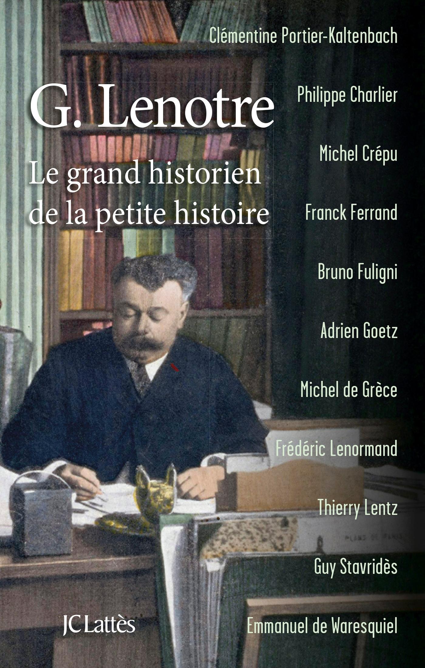 G.LENOTRE  LE GRAND HISTORIEN DE LA PETITE HISTOIRE