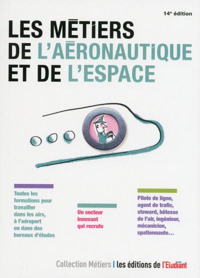 LES METIERS DE L'AERONAUTIQUE ET DE L'ESPACE 14ED
