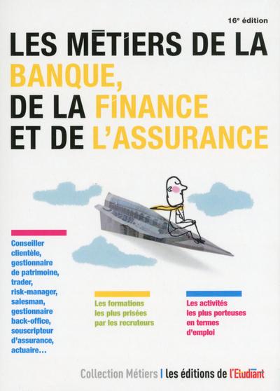 LES METIERS DE LA BANQUE, DE LA FINANCE ET DE L'ASSURANCE 16ED