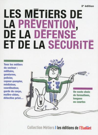 LES METIERS DE LA PREVENTION, DE LA DEFENSE ET DE LA SECURITE 2ED