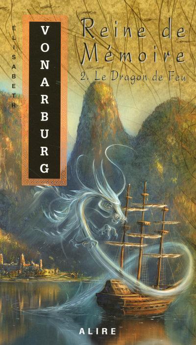 REINE DE MEMOIRE - TOME 2 LE DRAGON DE FEU