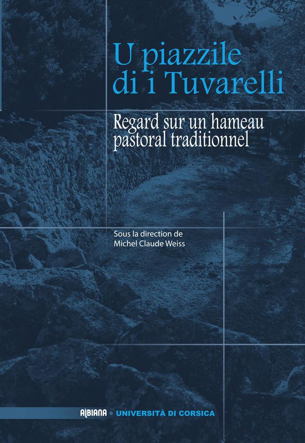 U PIAZZILE DI I TUVARELLI - REGARD SUR UN HAMEAU PASTORAL TRADITIONNEL