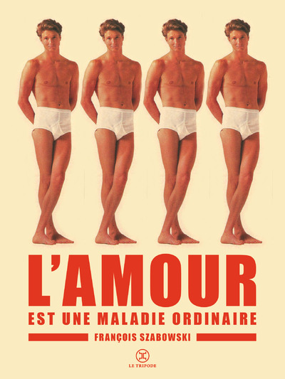 L'AMOUR EST UNE MALADIE ORDINAIRE