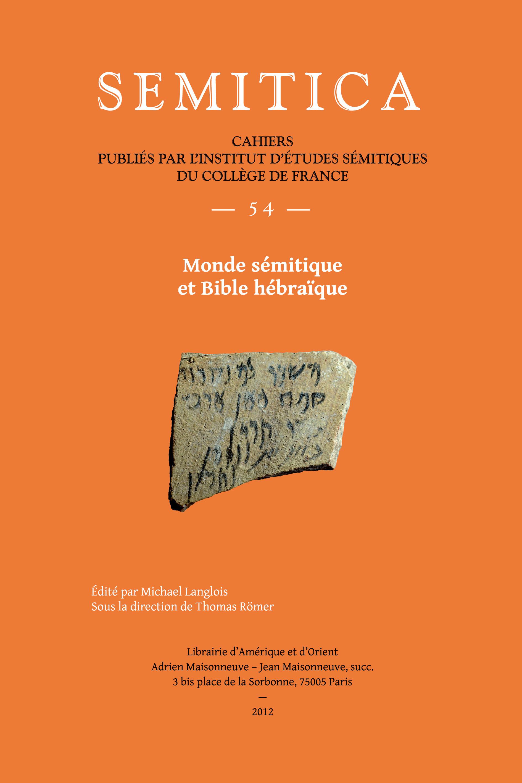 SEMITICA 54. MONDE SEMITIQUE ET BIBLE HEBRAIQUE. CAHIERS PUBLIES PAR L'INSTITUT D'ETUDES SEMITIQUES