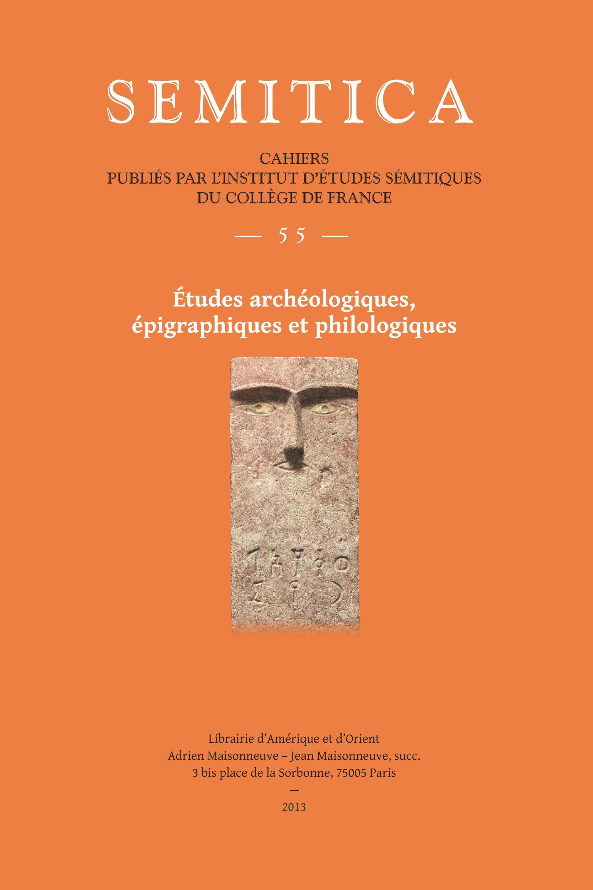 SEMITICA 55 ETUDES ARCHEOLOGIQUES EPIGRAPHIQUES PHILOLOGIQUES