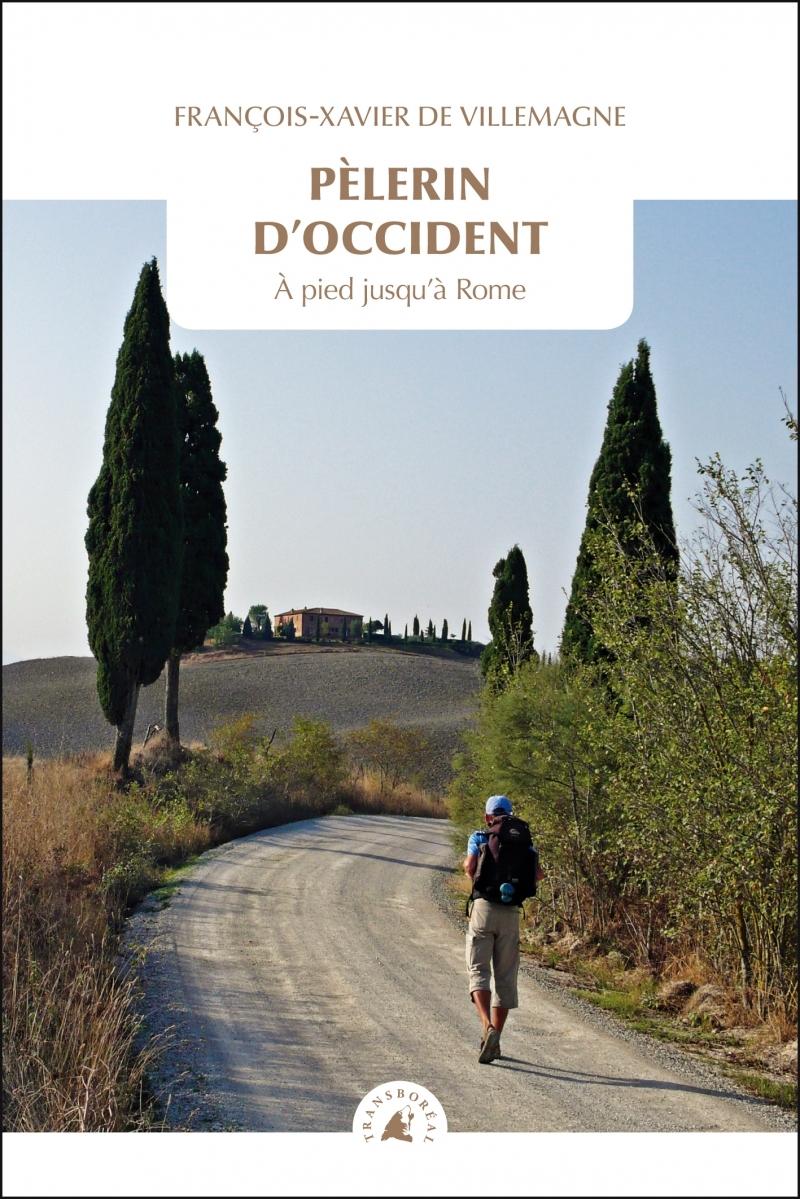 PELERIN D'OCCIDENT - A PIED JUSQU'A ROME