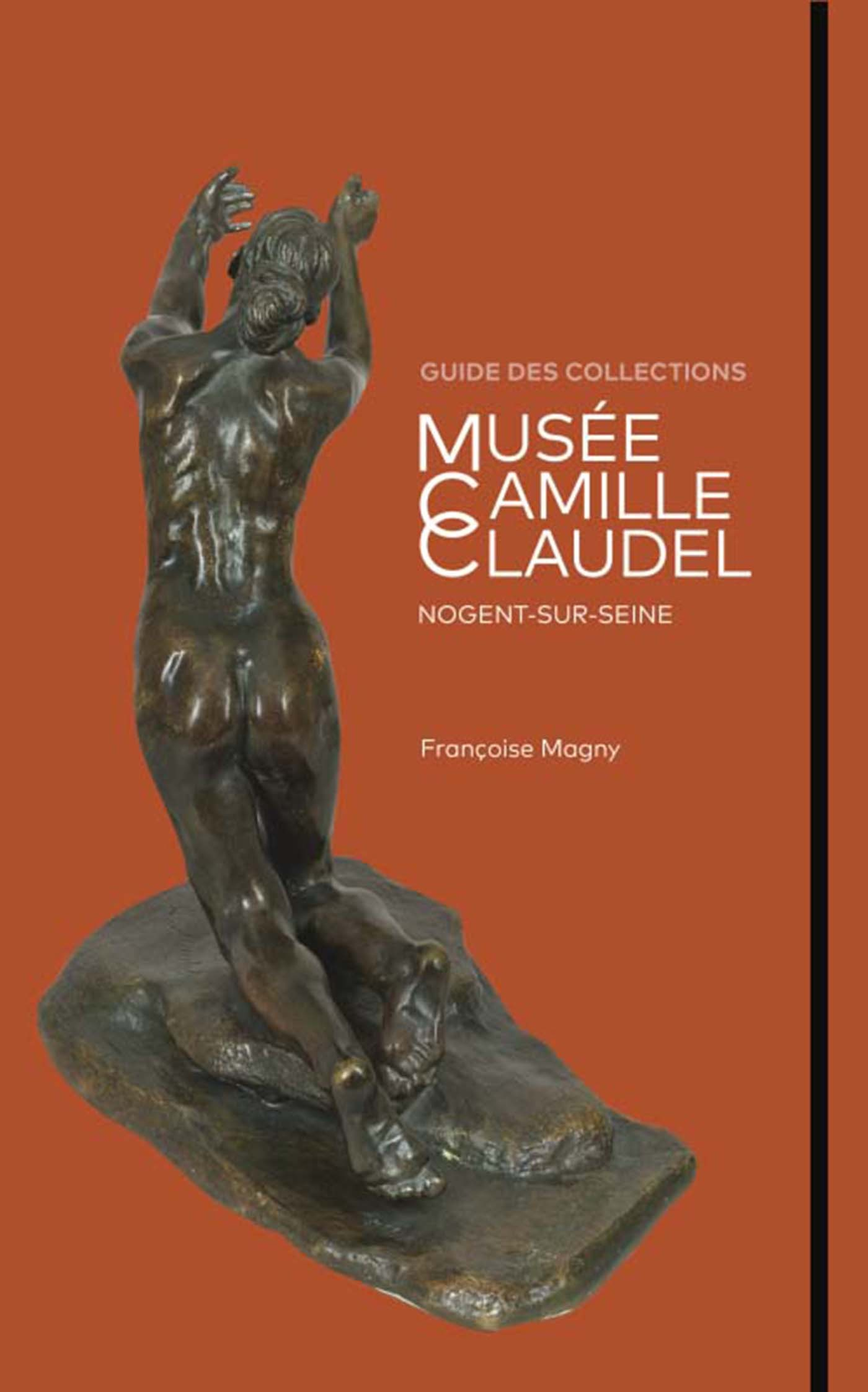 MUSEE CAMILLE CLAUDEL GUIDE DES COLLECTIONS