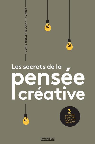 LES SECRETS DE LA PENSEE CREATIVE