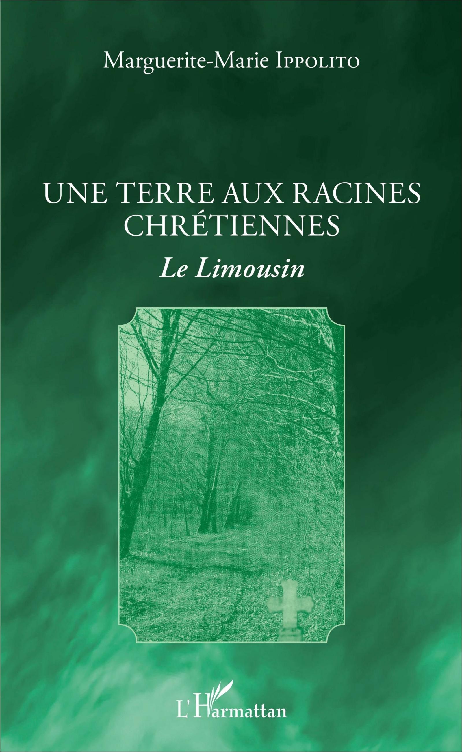 TERRE AUX RACINES CHRETIENNES (UNE) LE LIMOUSIN