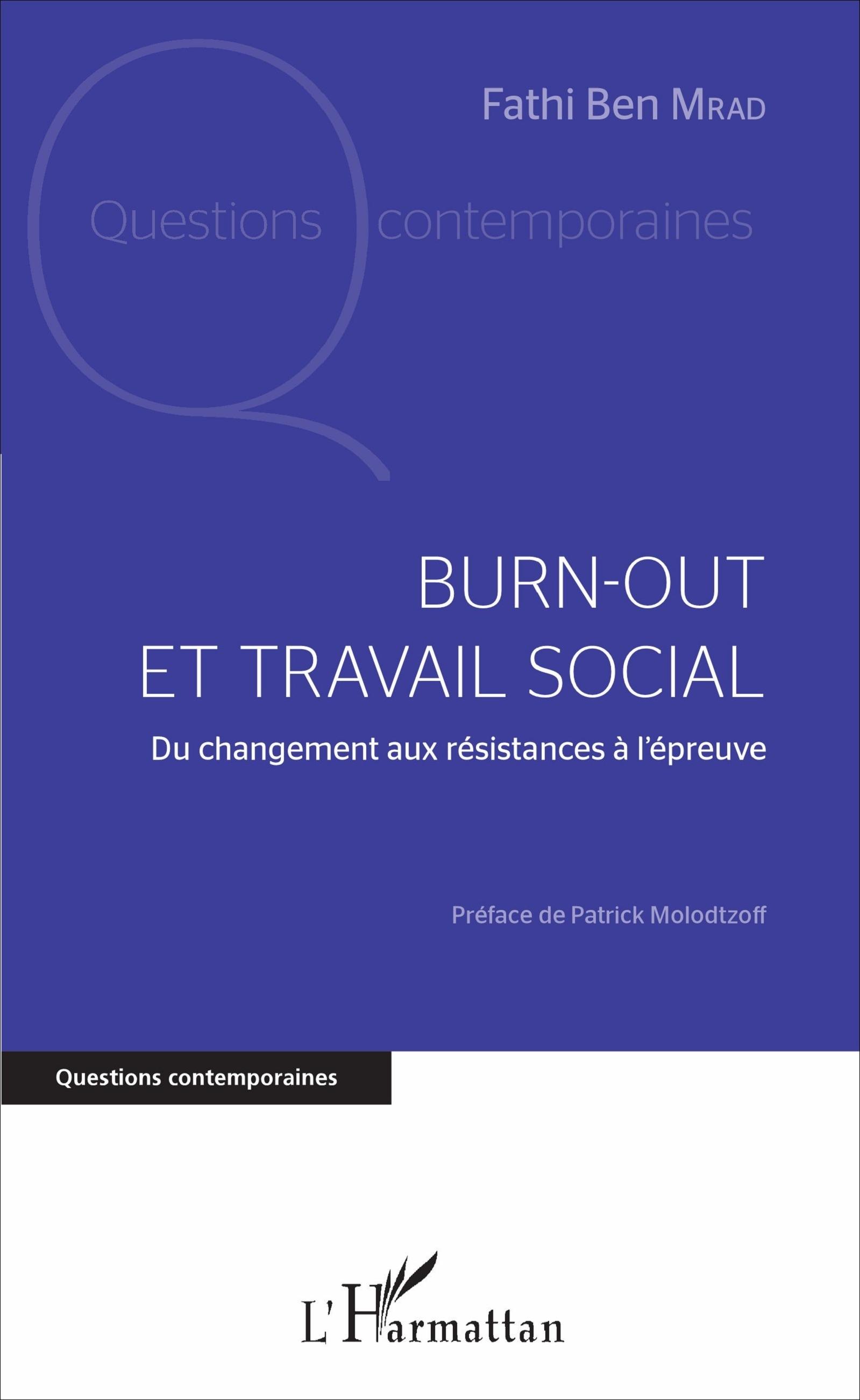 BURN OUT ET TRAVAIL SOCIAL DU CHANGEMENT AUX RESISTANCES A L'EPREUVE