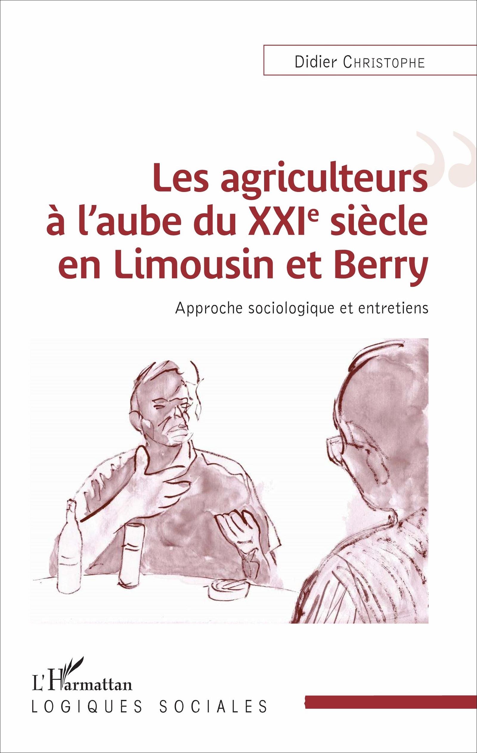 AGRICULTEURS A L'AUBE DU XXIE SIECLE EN LIMOUSIN ET BERRY (LES) APPROCHE SOCIOLOGIQUES ET ENTRETIENS