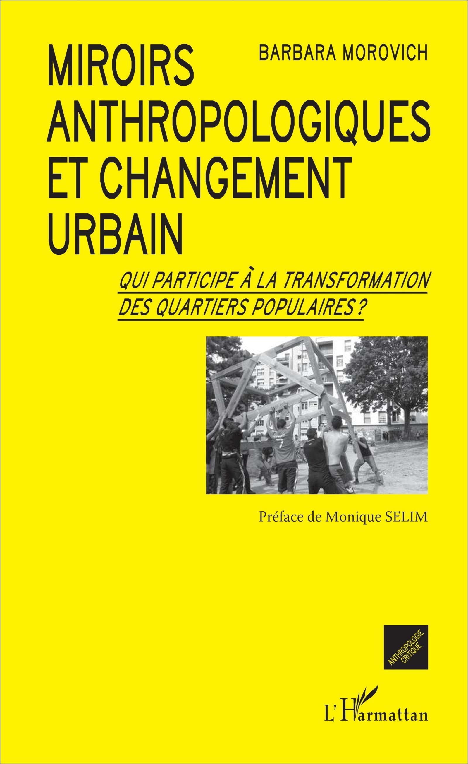 MIROIRS ANTHROPOLOGIQUES ET CHANGEMENT URBAIN QUI PARTICIPE A LA TRANSFORMATION DES QUARTIERS POPULA