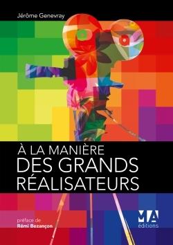 A LA MANIERE DES GRANDS REALISATEURS
