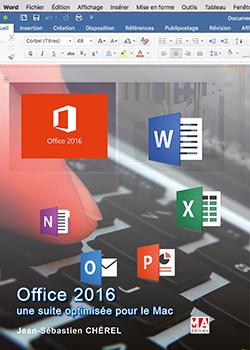 OFFICE 2016, UNE SUITE OPTIMISEE POUR LE MAC