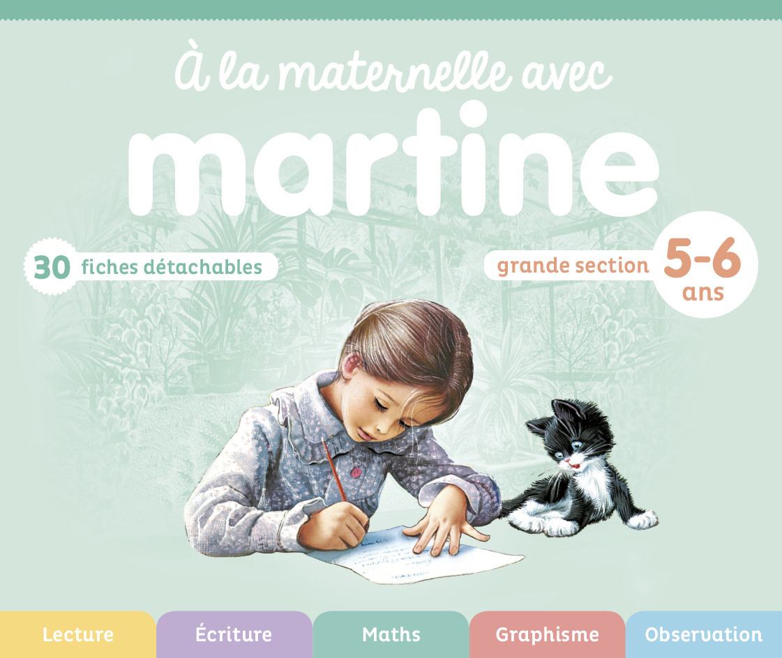 A LA MATERNELLE AVEC MARTINE - GRANDE SECTION 5-6 ANS