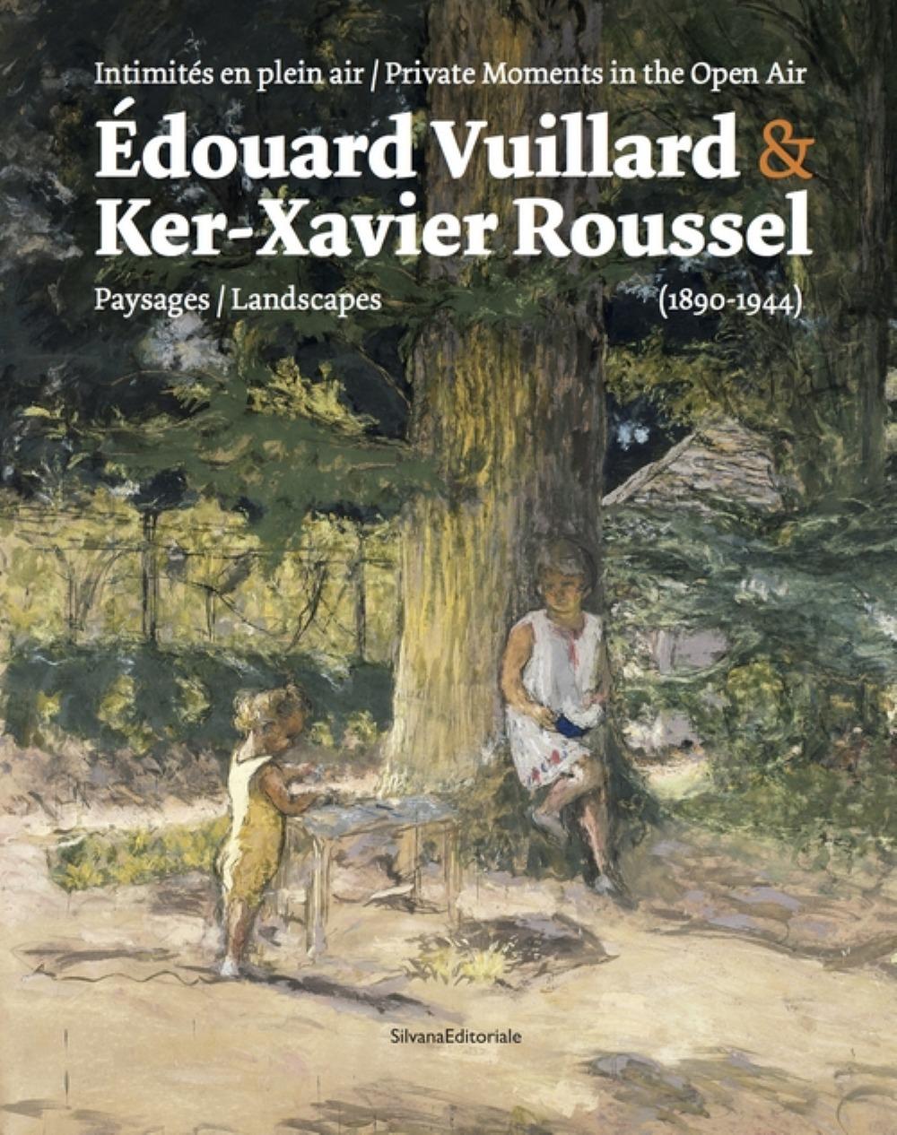 EDOUARD VUILLARD, KER-XAVIER ROUSSEL - LES MODERNES ET LE PAYSAGE