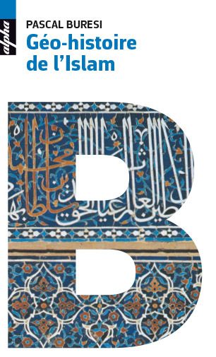 GEO-HISTOIRE DE L'ISLAM