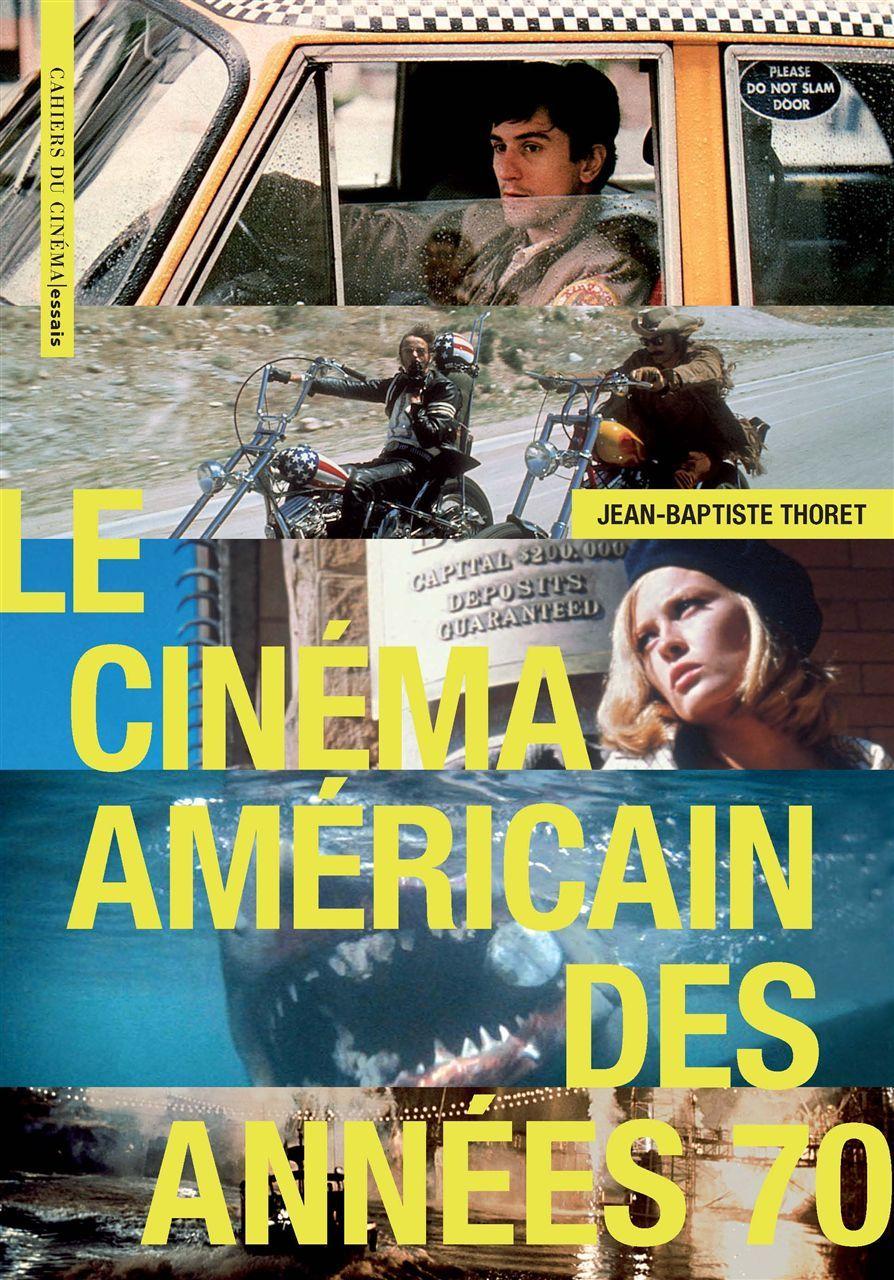 CINEMA AMERICAIN DES ANNEES 70 (LE)