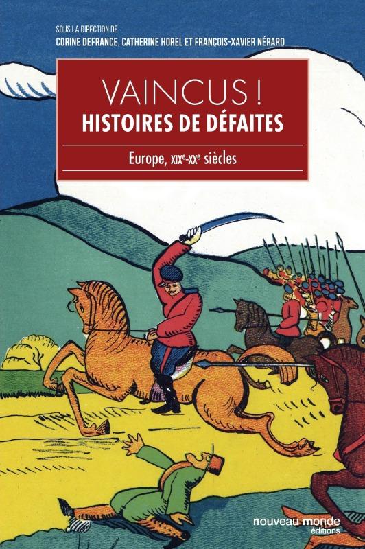 VAINCUS HISTOIRE DE DEFAITES
