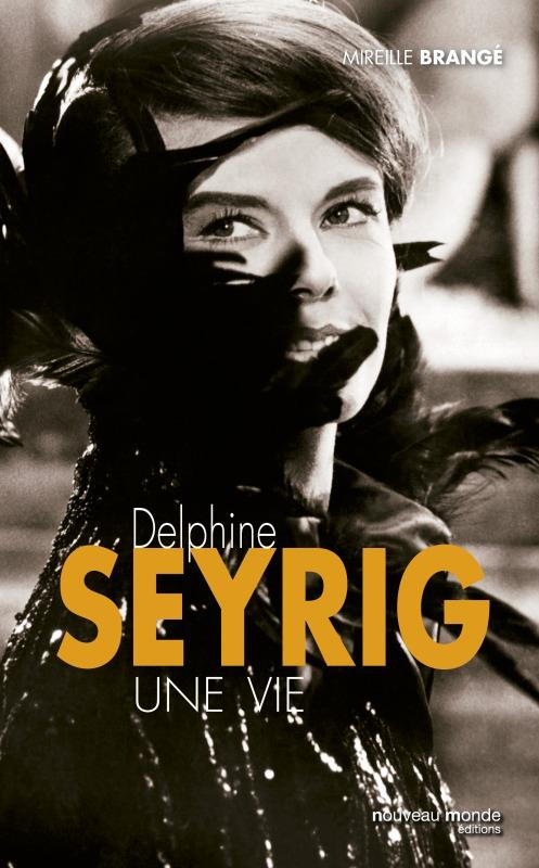 DELPHINE SEYRIG UNE VIE