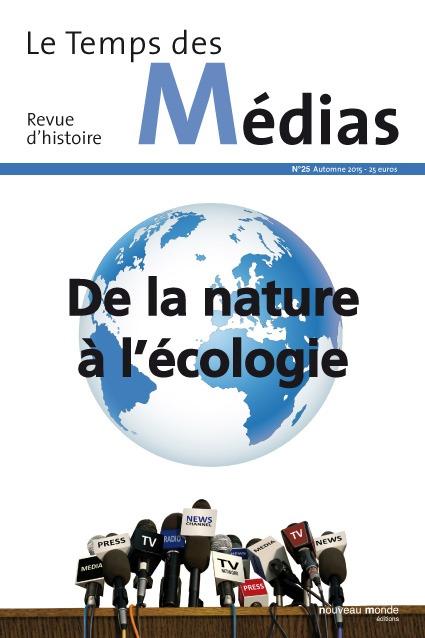REVUE TEMPS DES MEDIAS N 25 DE LA NATURE A L ECOLOGIE